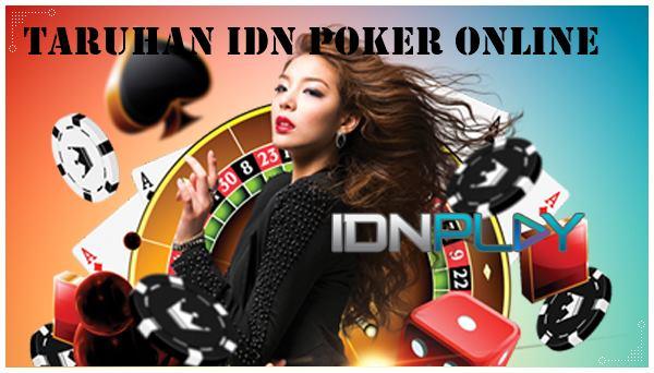 Taruhan IDN Poker Online dan Tips Menang
